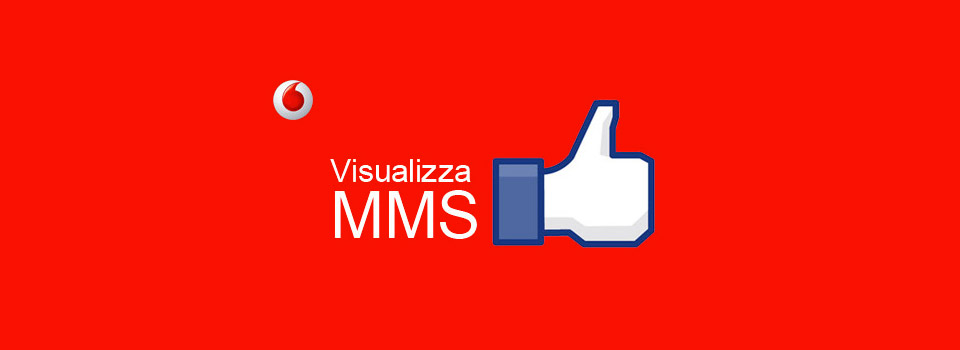Come vedere MMS sul sito Vodafone.it