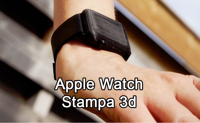 Apple Watch stampa 3D