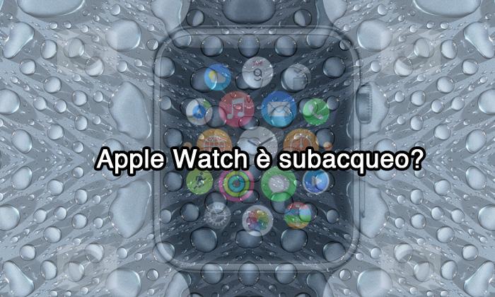 Apple Watch è subacqueo?