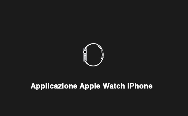 Applicazione Apple Watch per iPhone