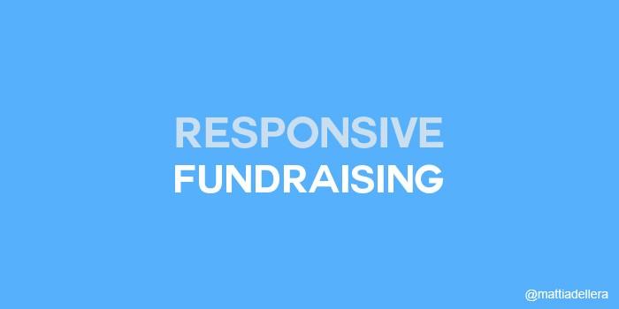 Responsive Fundraising: Come raccogliere fondi oggi