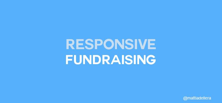 Responsive Fundraising - Mattia Dell'Era