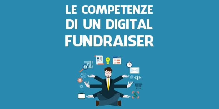 Le competenze che deve avere un Digital Fundraiser