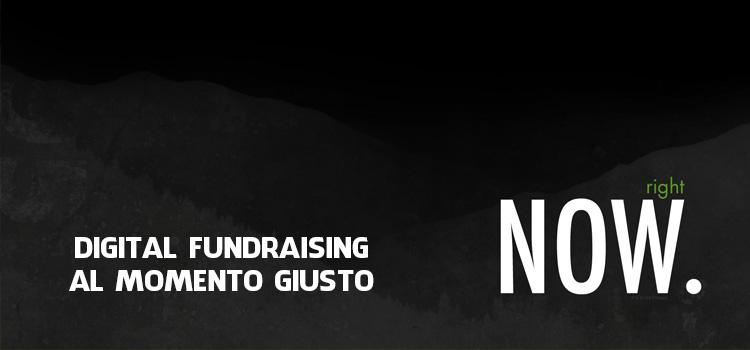 Digital Fundraising al momento giusto