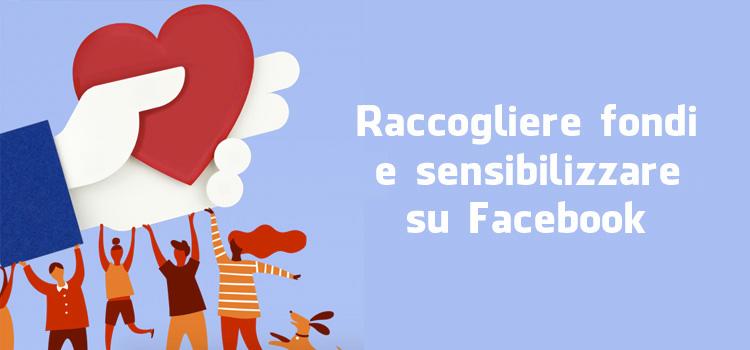 Raccogliere fondi e sensibilizzare su Facebook