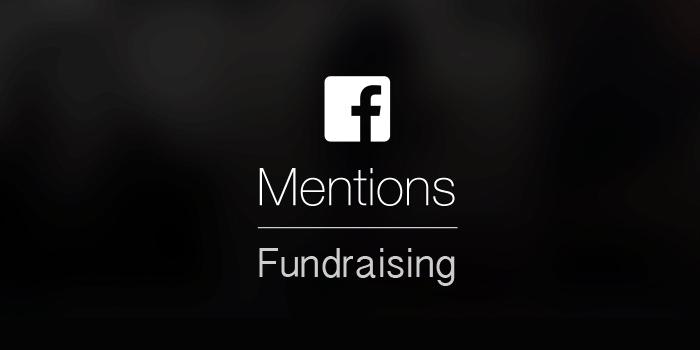 """Il Fundraising in diretta su Facebook con """"Mentions"""""""