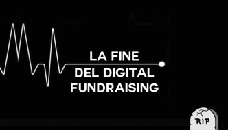 La fine del Digital Fundraising. Benvenuta Connected Donors