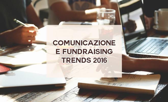 Comunicazione Fundraising Trends 2016