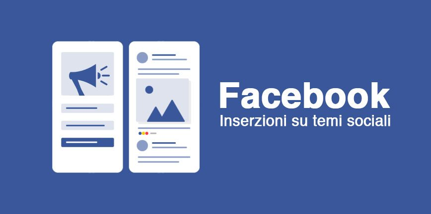 Facebook ADS: inserzioni su temi sociali